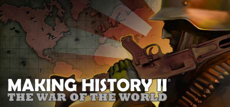 Making History II: The War of the World - Making History II: The War of the World