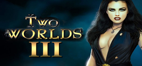 Two Worlds 3 - Two Worlds 3