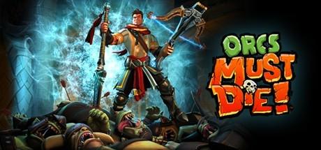 Orcs Must Die! - Orcs Must Die!