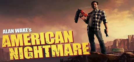 Alan Wake: American Nightmare - Alan Wake: American Nightmare