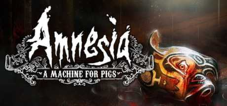 Amnesia: A Machine for Pigs - Amnesia: A Machine for Pigs