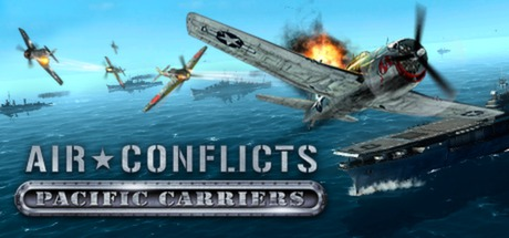 Air Conflicts: Pacific Carriers - Air Conflicts: Pacific Carriers