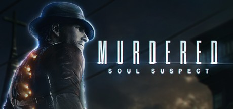 Murdered: Soul Suspect - Murdered: Soul Suspect