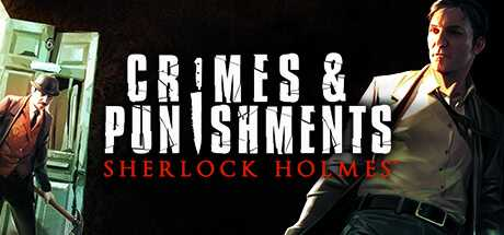 Sherlock Holmes: Crimes and Punishments - Sherlock Holmes: Crimes and Punishments