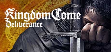 Kingdom Come: Deliverance - Kingdom Come: Deliverance