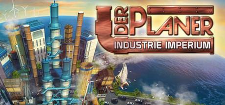 Der Planer: Industrie-Imperium - Der Planer: Industrie-Imperium