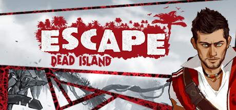 Escape Dead Island - Escape Dead Island