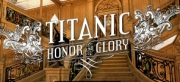 Titanic: Honor and Glory - Titanic: Honor and Glory