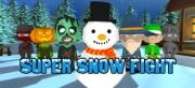 Super Snow Fight - Super Snow Fight