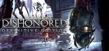 Dishonored - Definitive Edition - Dishonored - Definitive Edition