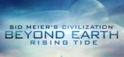 Sid Meier's Civilization: Beyond Earth - Rising Tide - Sid Meier's Civilization: Beyond Earth - Rising Tide