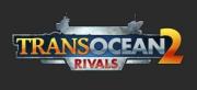 TransOcean 2: Rivals - TransOcean 2: Rivals