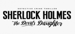 Sherlock Holmes: The Devil's Daughter - Sherlock Holmes: The Devil's Daughter
