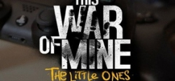 This War Of Mine: The Little Ones - This War Of Mine: The Little Ones