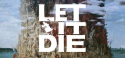 Let It Die - Let It Die