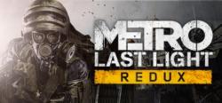 Metro: Last Light Redux - Metro: Last Light Redux