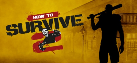 How to Survive 2 - How to Survive 2