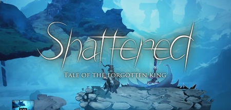 Shattered: Tale of The Forgotten King - Shattered: Tale of The Forgotten King
