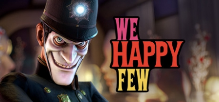 We Happy Few - We Happy Few