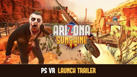 Allgemein - Launch-Trailer zum PlayStation-VR-Shooter Arizona Sunshine erschienen