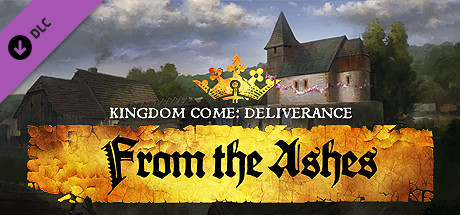 Kingdom Come: Deliverance - From the Ashes - Kingdom Come: Deliverance - From the Ashes