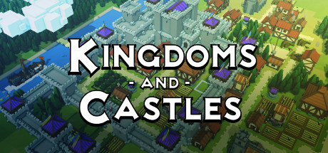 Kingdoms and Castles - Kingdoms and Castles