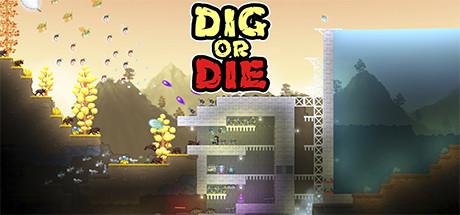 Dig or Die - Dig or Die