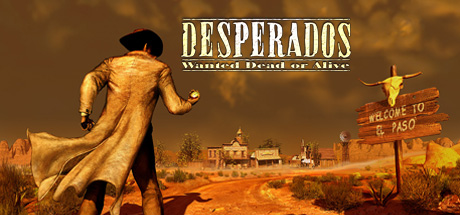 Desperados: Wanted Dead or Alive - Desperados: Wanted Dead or Alive