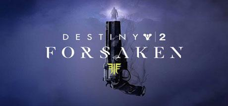 Destiny 2: Forsaken - Destiny 2: Forsaken