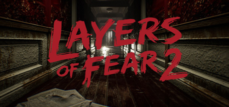 Layers of Fear 2 - Layers of Fear 2