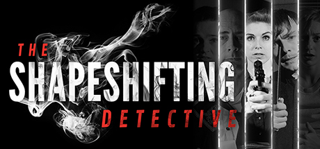 The Shapeshifting Detective - The Shapeshifting Detective