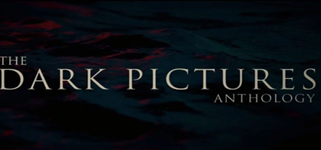 The Dark Pictures Anthology - The Dark Pictures Anthology