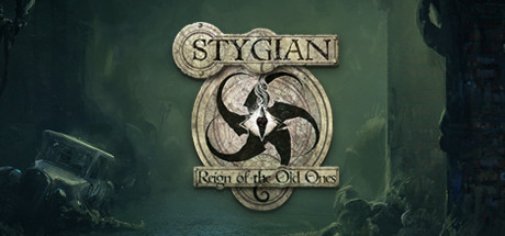 Stygian: Reign of the Old Ones - Stygian: Reign of the Old Ones