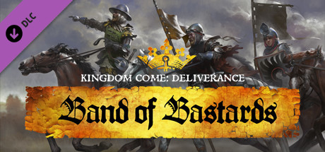 Kingdom Come: Deliverance - Band of Bastards - Kingdom Come: Deliverance - Band of Bastards
