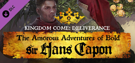 Kingdom Come: Deliverance - The Amorous Adventures of Bold Sir Hans Capon - Kingdom Come: Deliverance - The Amorous Adventures of Bold Sir Hans Capon