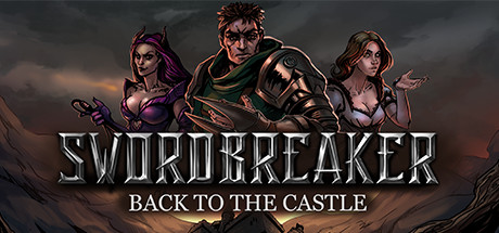 Swordbreaker: Back to The Castle - Swordbreaker: Back to The Castle