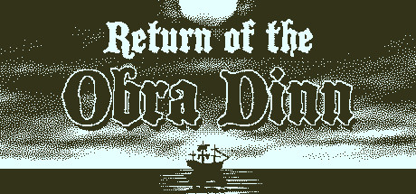 Return of the Obra Dinn - Return of the Obra Dinn