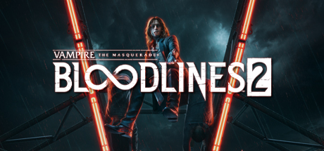 Vampire: The Masquerade - Bloodlines 2 - Vampire: The Masquerade - Bloodlines 2