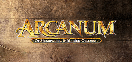 Arcanum: Of Steamworks and Magick Obscura - Arcanum: Of Steamworks and Magick Obscura