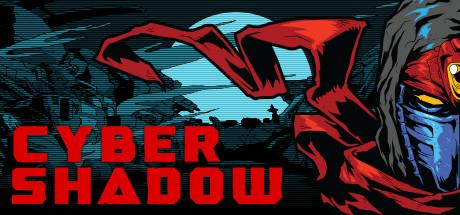 Cyber Shadow - Cyber Shadow