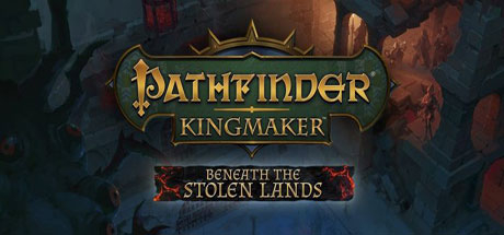 Pathfinder: Kingmaker - Beneath The Stolen Lands - Pathfinder: Kingmaker - Beneath The Stolen Lands