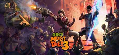 Orcs Must Die! 3 - Orcs Must Die! 3