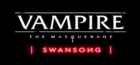 Vampire: The Masquerade - Swansong - Vampire: The Masquerade - Swansong