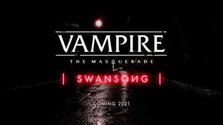 Vampire: The Masquerade - Swansong - Narratives Rollenspiele aus dem Vampire: The Masquerade Universum angekündigt