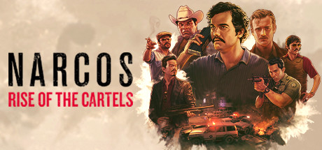 Narcos: Rise of the Cartels - Narcos: Rise of the Cartels