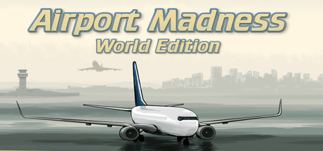 Airport Madness: World Edition - Airport Madness: World Edition