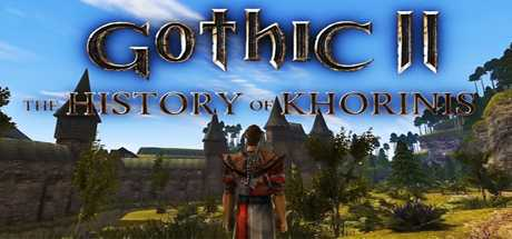 Gothic 2: The History of Khorinis - Gothic 2: The History of Khorinis
