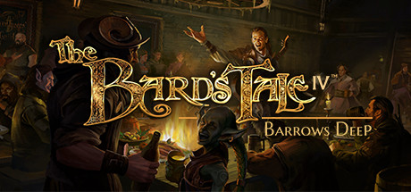 The Bard's Tale IV: Barrows Deep - The Bard's Tale IV: Barrows Deep