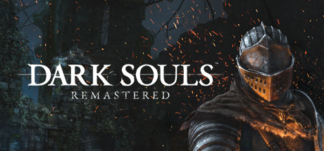 DARK SOULS: REMASTERED - DARK SOULS: REMASTERED