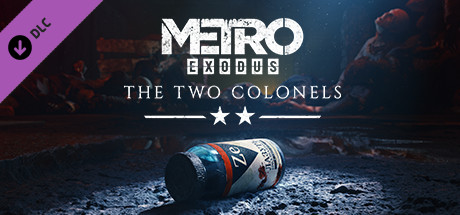 Metro Exodus - The Two Colonels - Metro Exodus - The Two Colonels